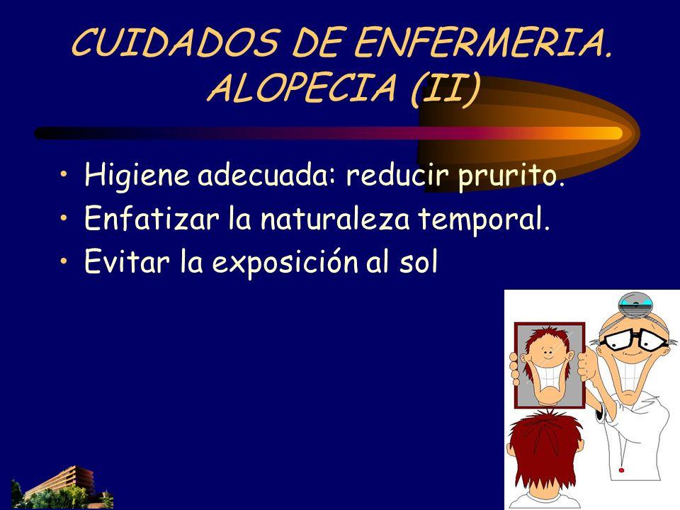 CUIDADOS DE ENFERMERIA. ALOPECIA (II)