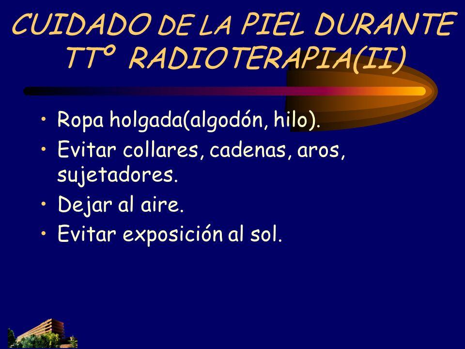 CUIDADO DE LA PIEL DURANTE TTº RADIOTERAPIA(II)