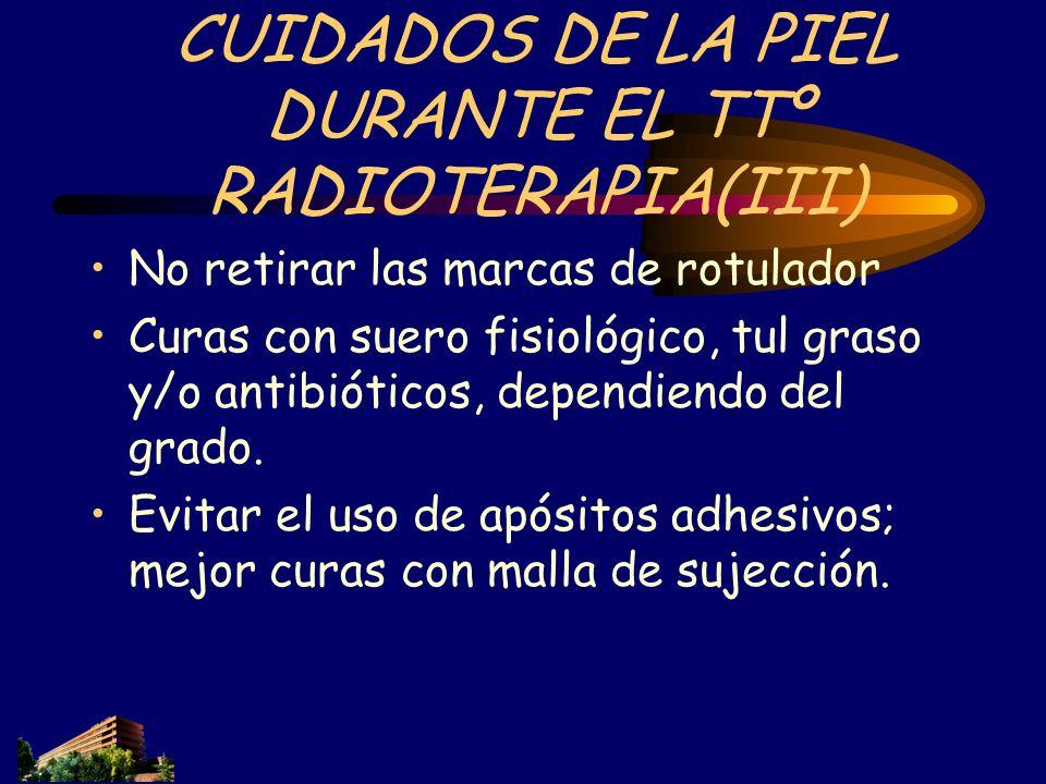CUIDADOS DE LA PIEL DURANTE EL TTº RADIOTERAPIA(III)