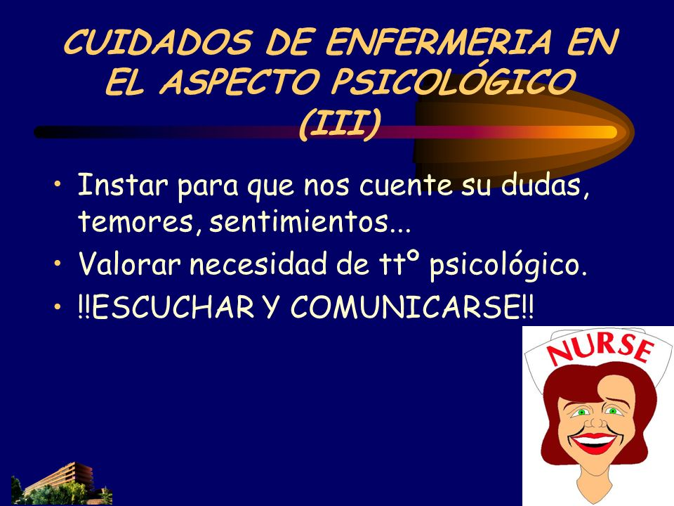 CUIDADOS DE ENFERMERIA EN EL ASPECTO PSICOLÓGICO (III)