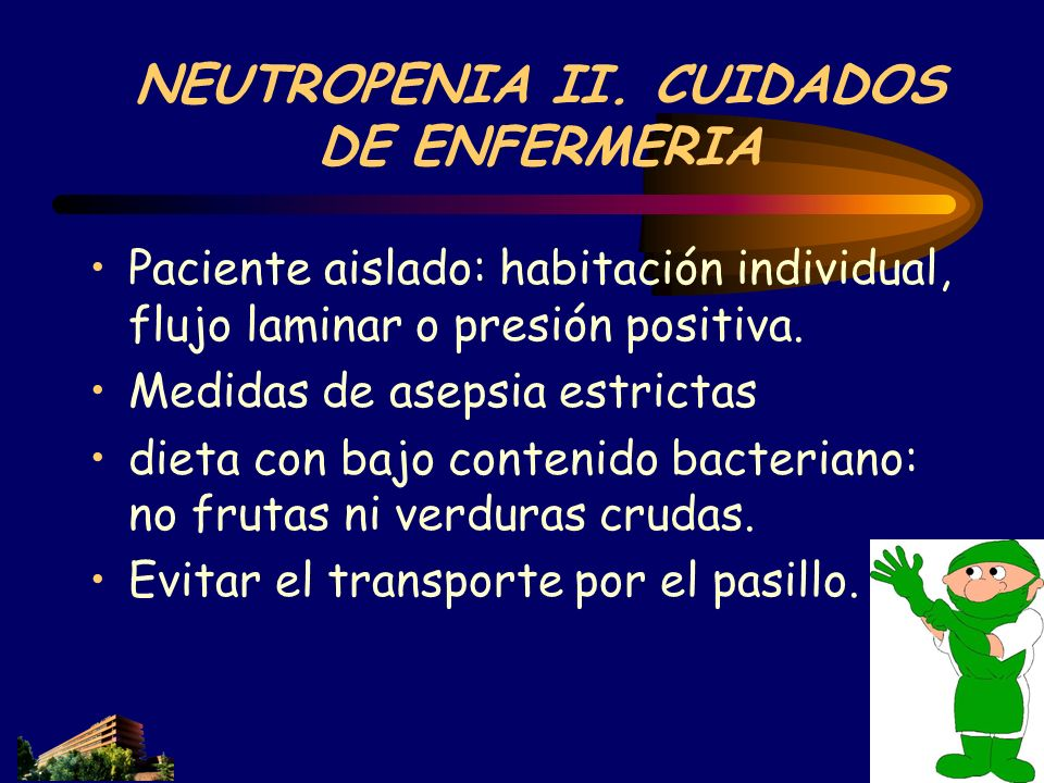 NEUTROPENIA II. CUIDADOS DE ENFERMERIA