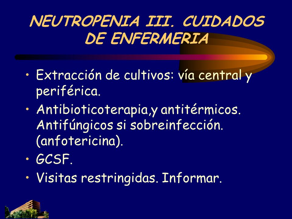 NEUTROPENIA III. CUIDADOS DE ENFERMERIA