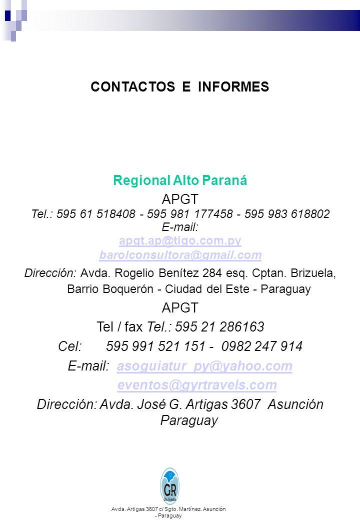 CONTACTOS E INFORMES Regional Alto Paraná eventos@gyrtravels.com