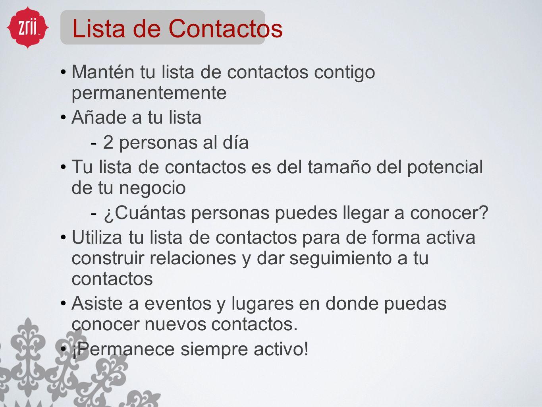 Lista de Contactos Mantén tu lista de contactos contigo permanentemente. Añade a tu lista. 2 personas al día.
