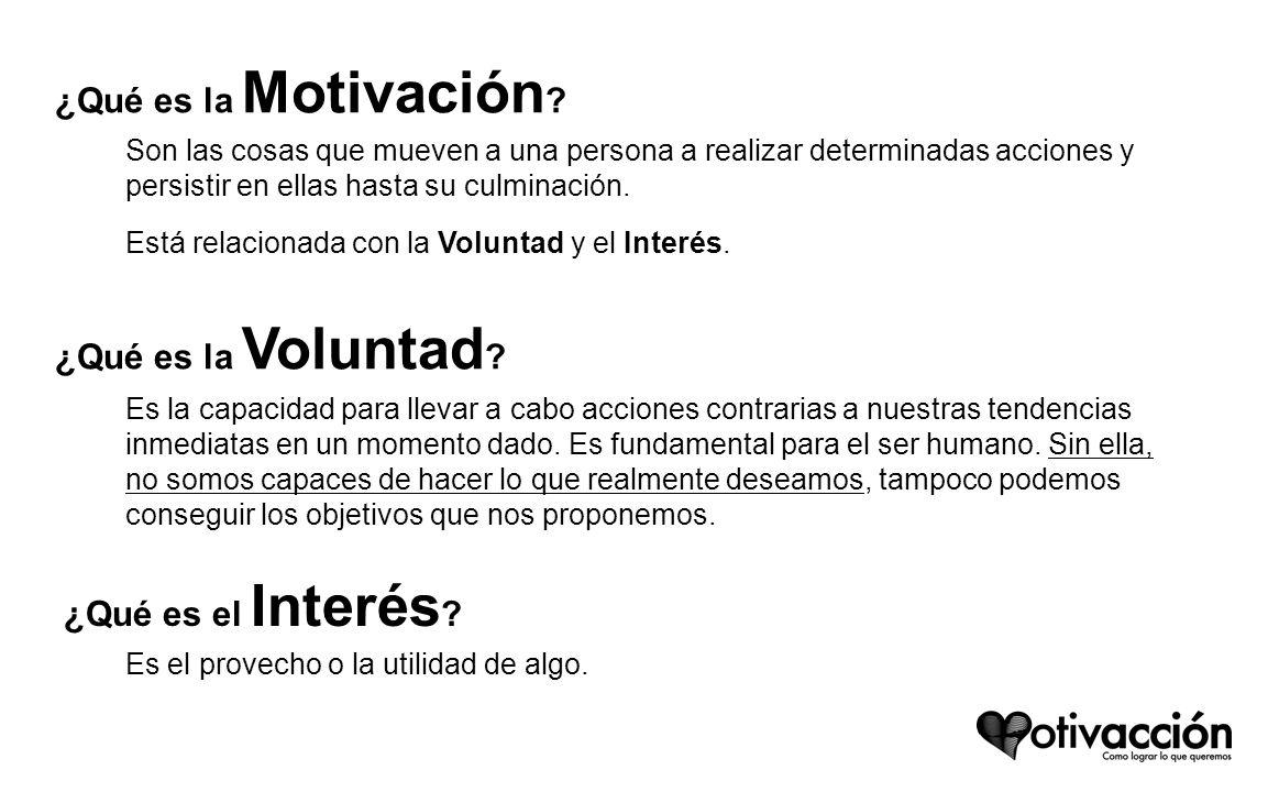 ¿Qué es la Motivación ¿Qué es la Voluntad ¿Qué es el Interés