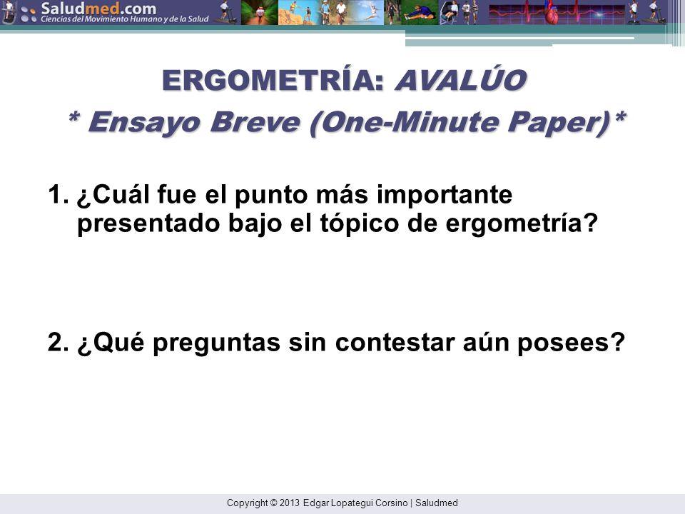 ERGOMETRÍA: AVALÚO * Ensayo Breve (One-Minute Paper)*
