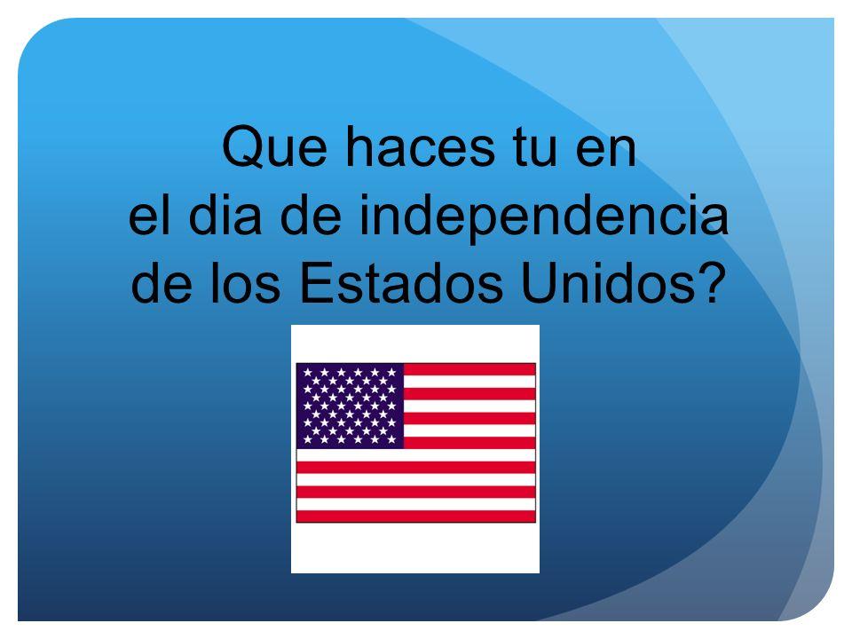 el dia de independencia de los Estados Unidos