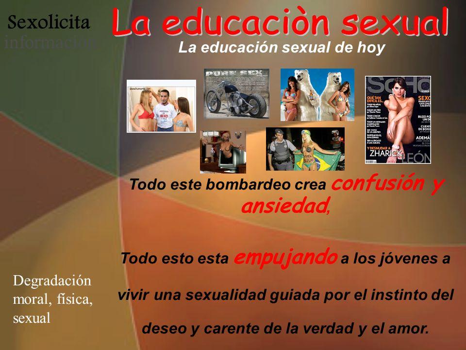 La educaciòn sexual Sexolicita información La educación sexual de hoy
