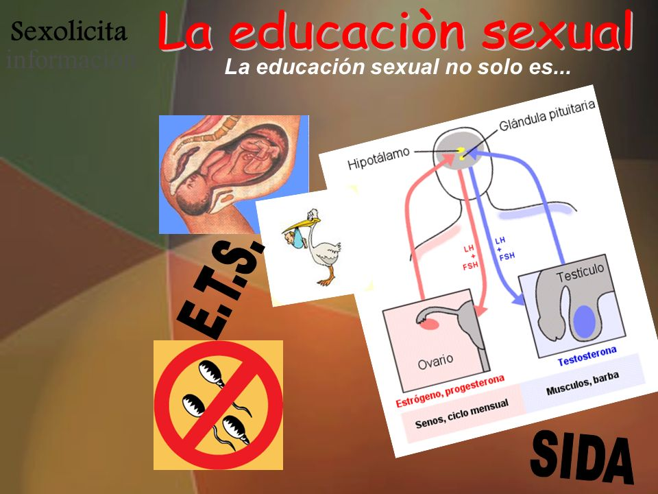 La educación sexual no solo es...