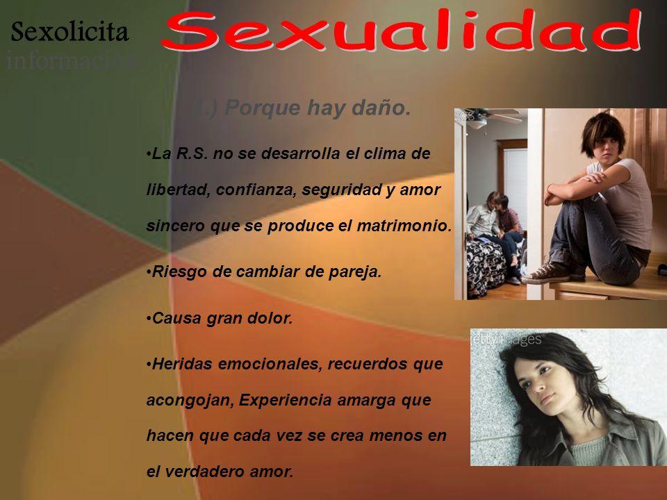 Sexualidad Sexolicita información 1.) Porque hay daño.