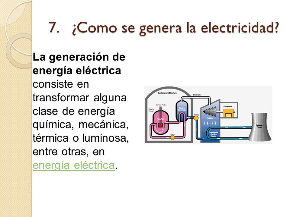7. ¿Como se genera la electricidad