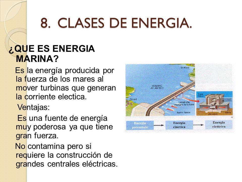 8. CLASES DE ENERGIA. ¿QUE ES ENERGIA MARINA