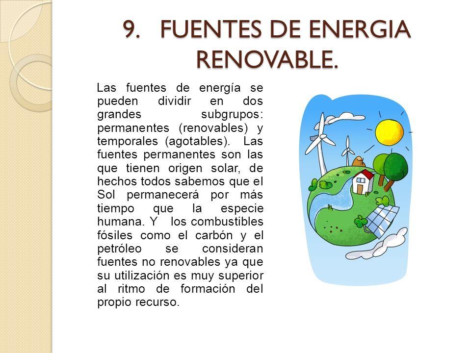 9. FUENTES DE ENERGIA RENOVABLE.
