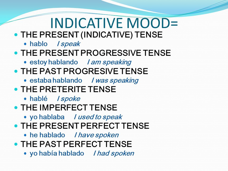 INDICATIVE MOOD= THE PRESENT (INDICATIVE) TENSE