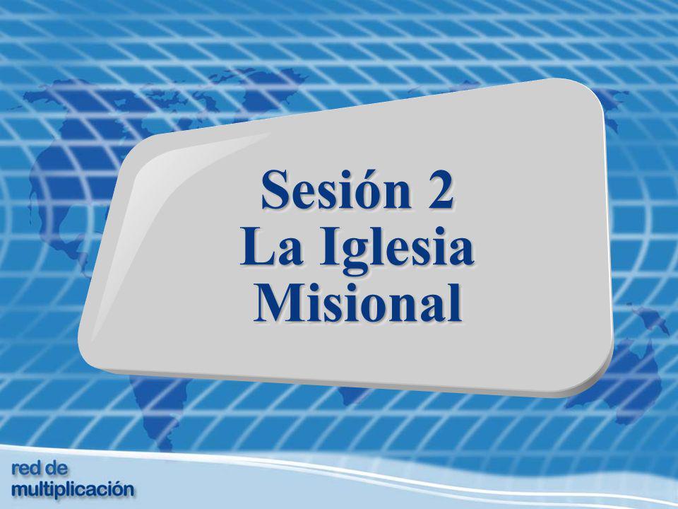 Sesión 2 La Iglesia Misional