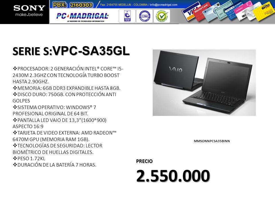 SERIE S:VPC-SA35GL PROCESADOR: 2 GENERACIÓN INTEL® CORE™ I5-2430M 2.3GHZ CON TECNOLOGÍA TURBO BOOST HASTA 2.90GHZ.