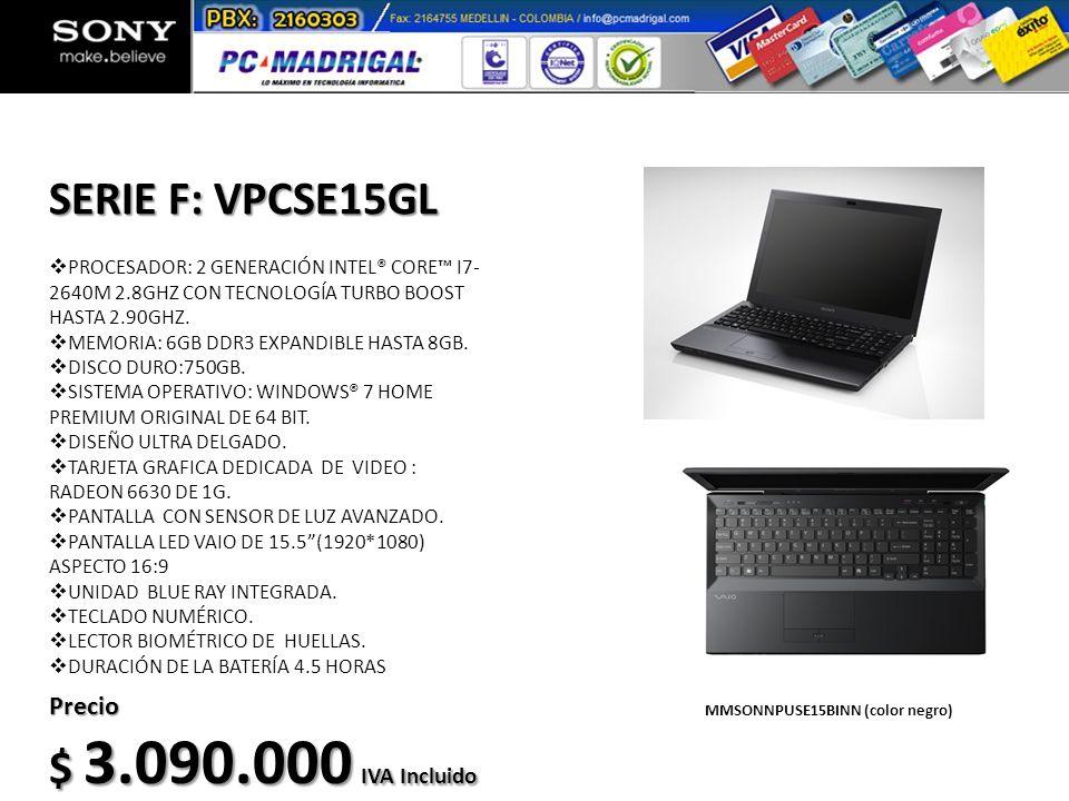 SERIE F: VPCSE15GL $ 3.090.000 IVA Incluido Precio