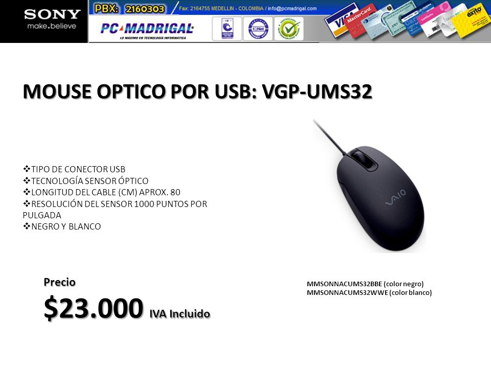 $23.000 IVA Incluido MOUSE OPTICO POR USB: VGP-UMS32 Precio
