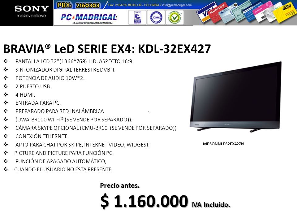 $ 1.160.000 IVA Incluido. BRAVIA® LeD SERIE EX4: KDL-32EX427