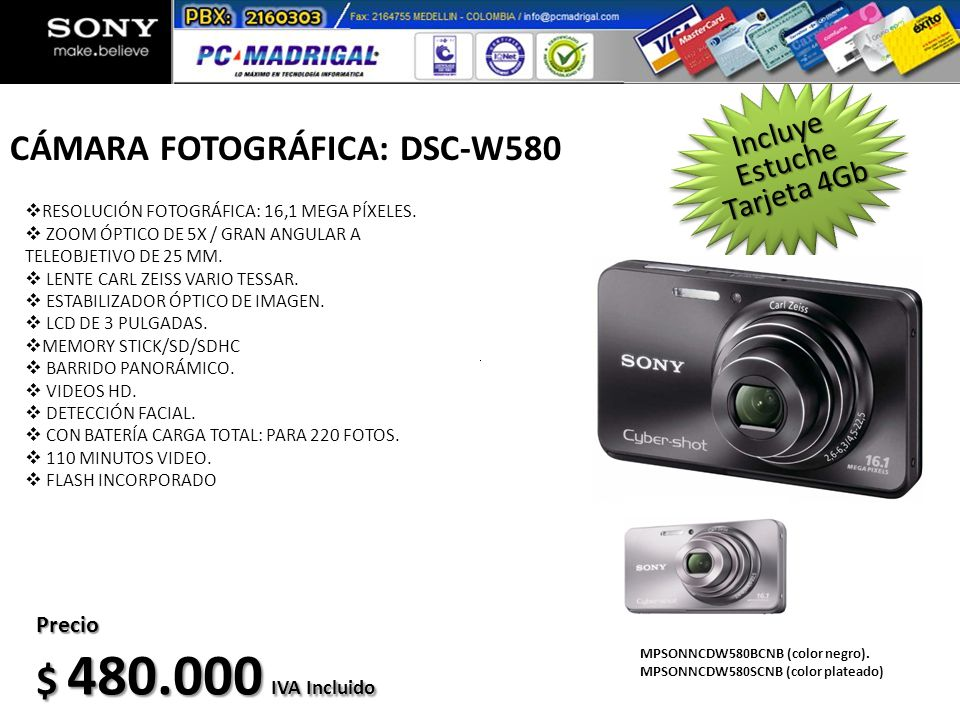 $ 480.000 IVA Incluido CÁMARA FOTOGRÁFICA: DSC-W580 Incluye Estuche