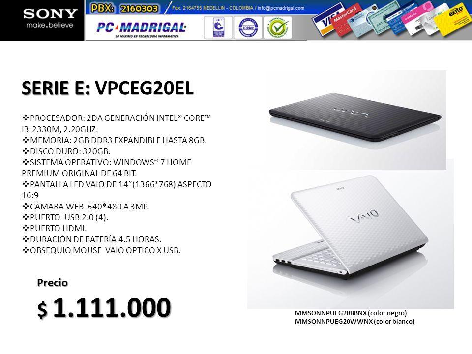 SERIE E: VPCEG20EL $ 1.111.000 Precio