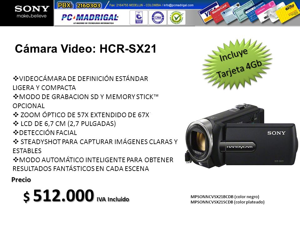 $ 512.000 IVA Incluido Cámara Video: HCR-SX21 Incluye Tarjeta 4Gb