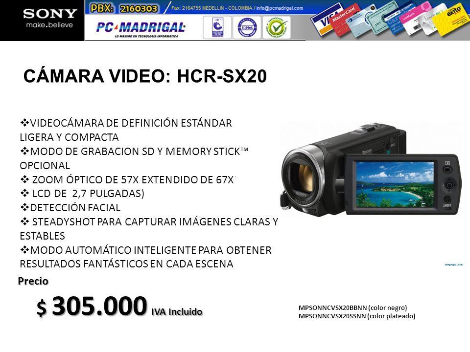 $ 305.000 IVA Incluido CÁMARA VIDEO: HCR-SX20