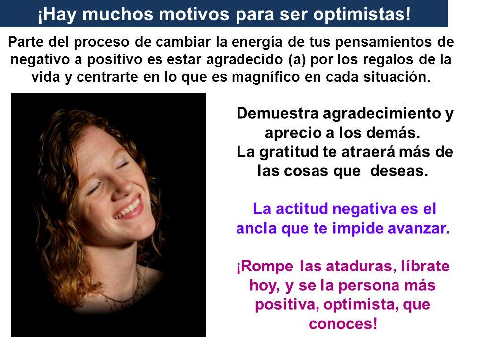 ¡Hay muchos motivos para ser optimistas!
