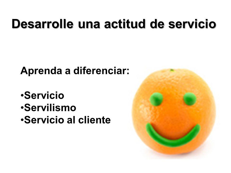 Desarrolle una actitud de servicio