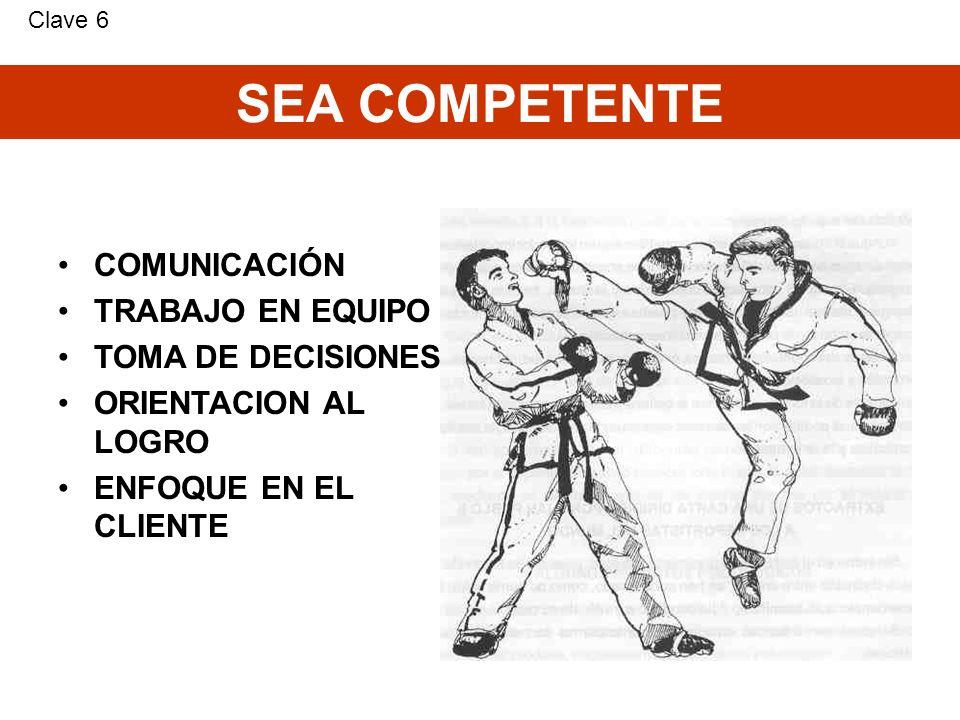 SEA COMPETENTE COMUNICACIÓN TRABAJO EN EQUIPO TOMA DE DECISIONES