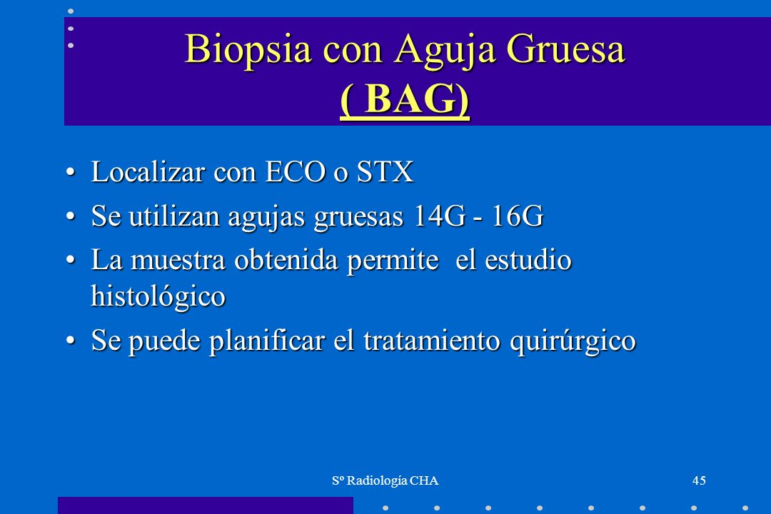 Biopsia con Aguja Gruesa ( BAG)