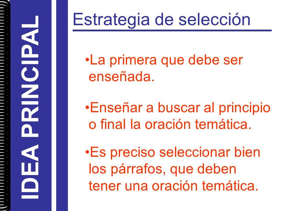 IDEA PRINCIPAL Estrategia de selección La primera que debe ser