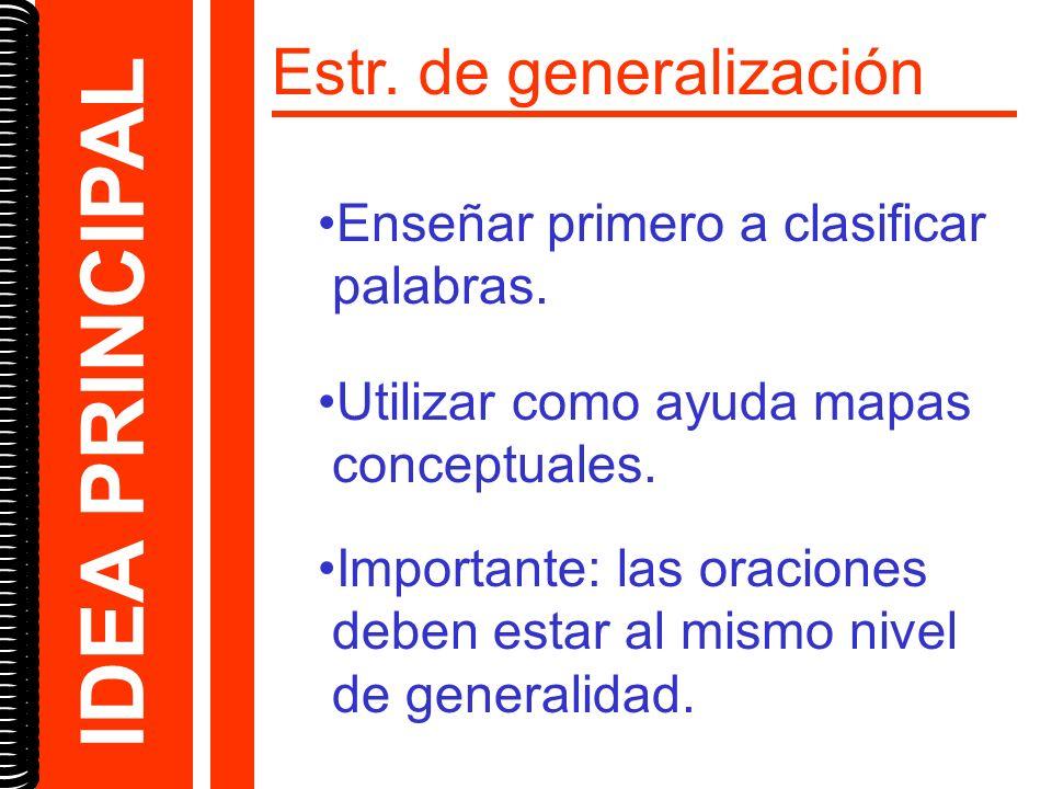 IDEA PRINCIPAL Estr. de generalización Enseñar primero a clasificar