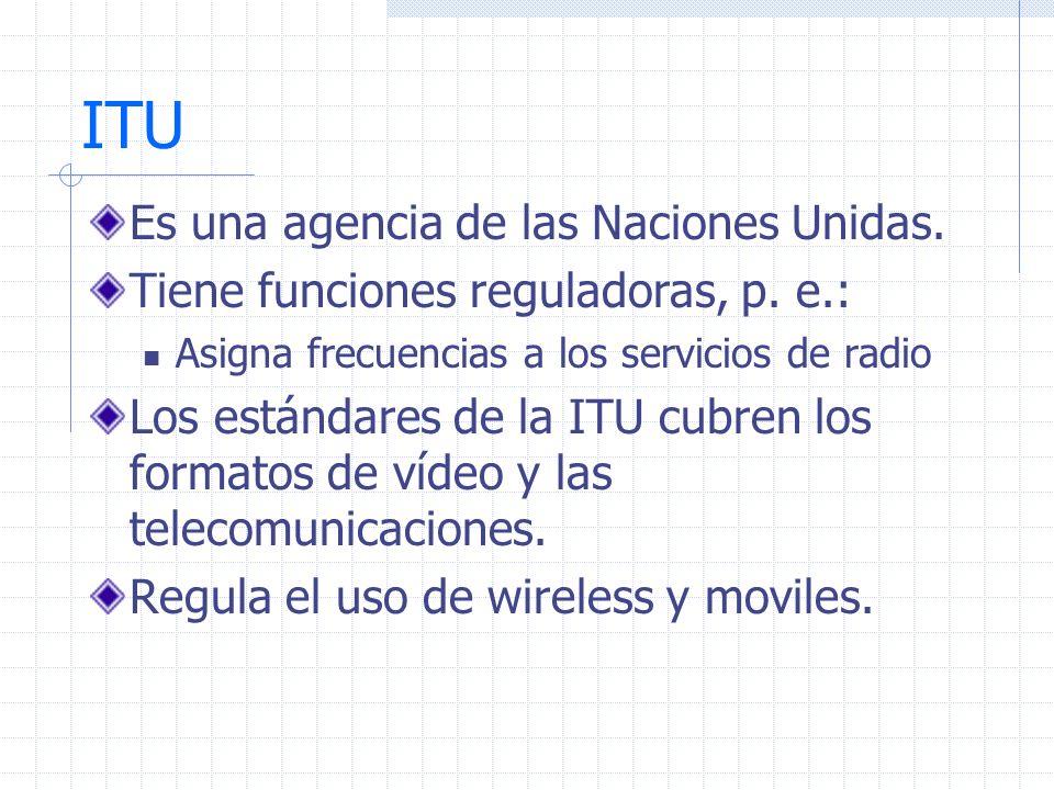 ITU Es una agencia de las Naciones Unidas.