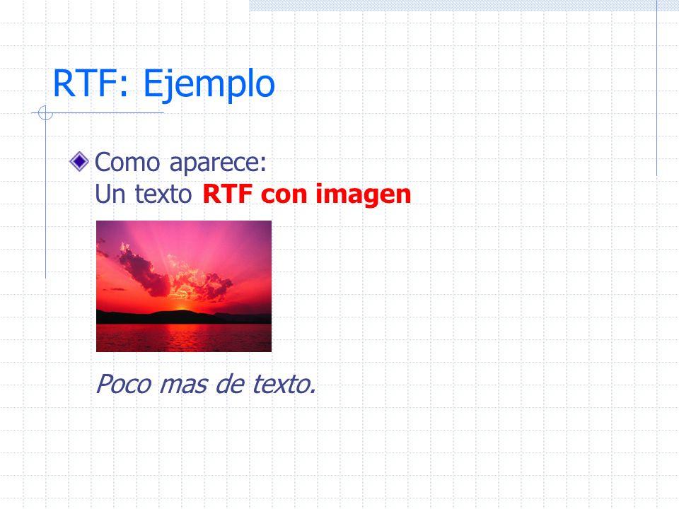 RTF: Ejemplo Como aparece: Un texto RTF con imagen Poco mas de texto.