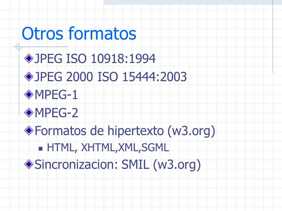 Otros formatos JPEG ISO 10918:1994 JPEG 2000 ISO 15444:2003 MPEG-1