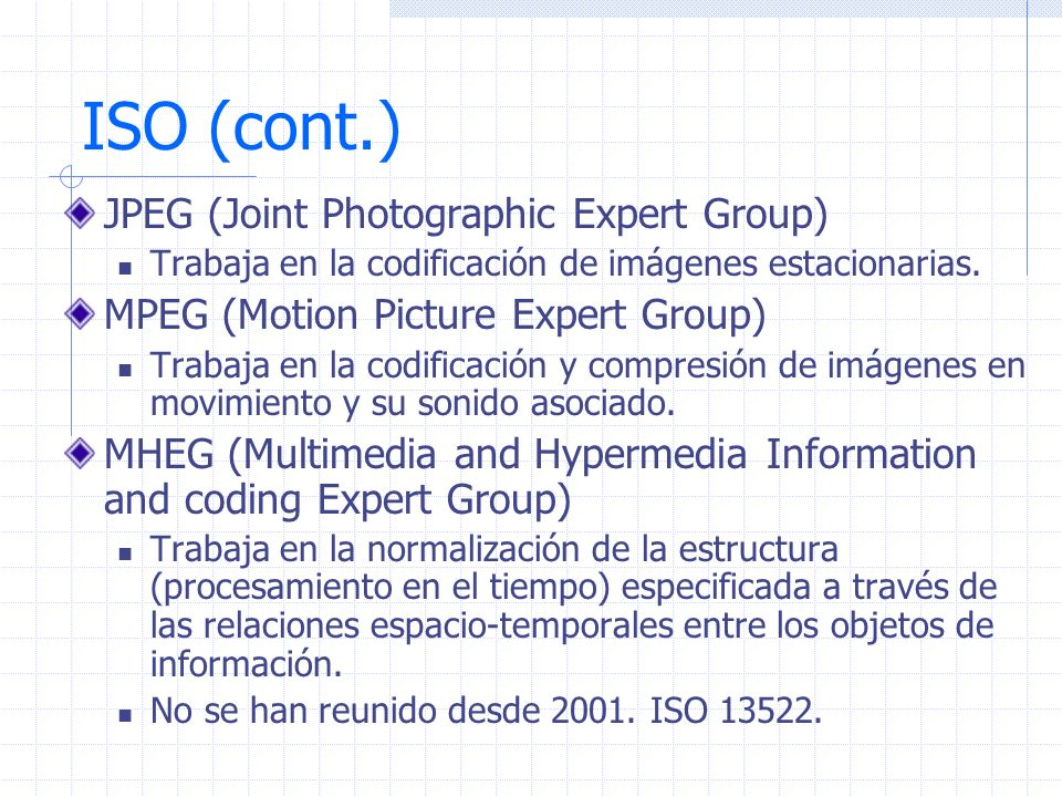 ISO (cont.) JPEG (Joint Photographic Expert Group)