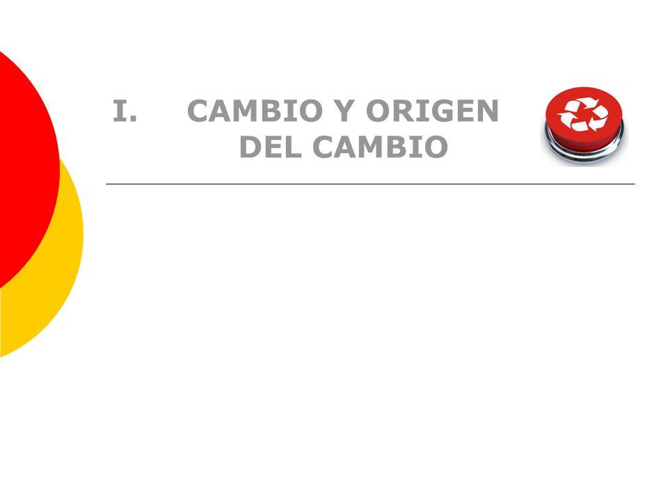 CAMBIO Y ORIGEN DEL CAMBIO