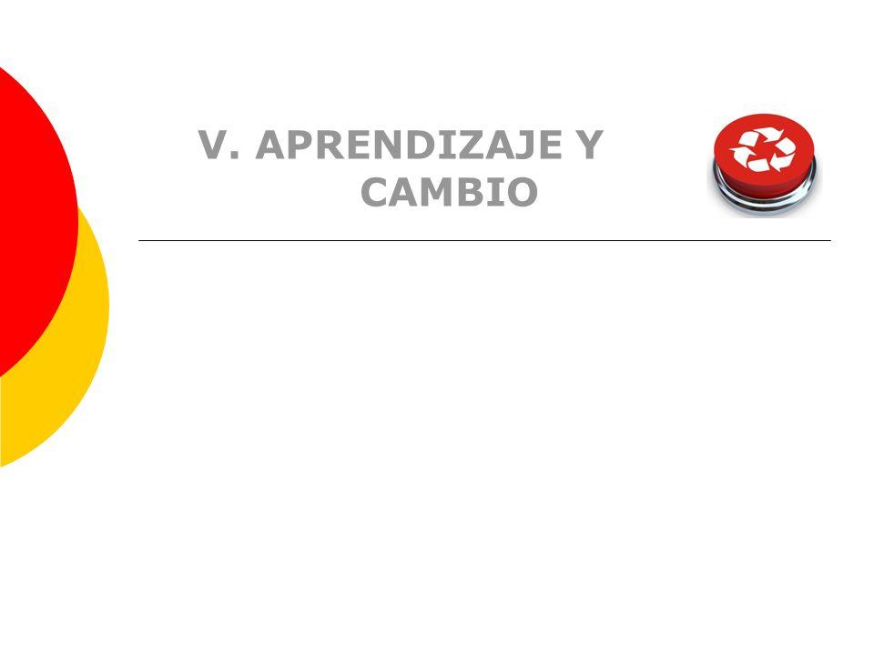 V. APRENDIZAJE Y CAMBIO