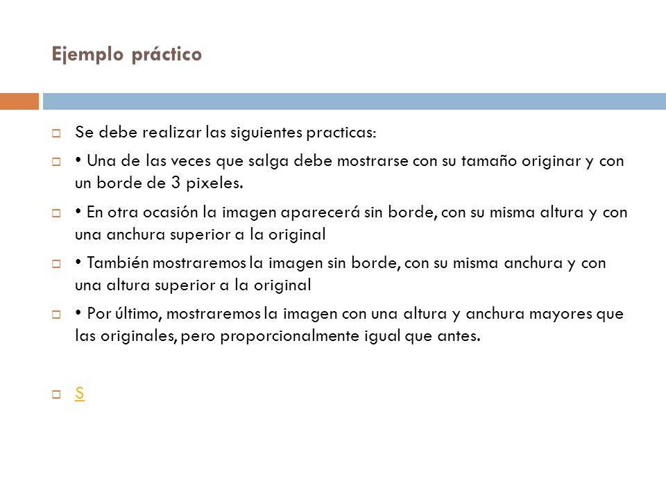 Ejemplo práctico Se debe realizar las siguientes practicas: