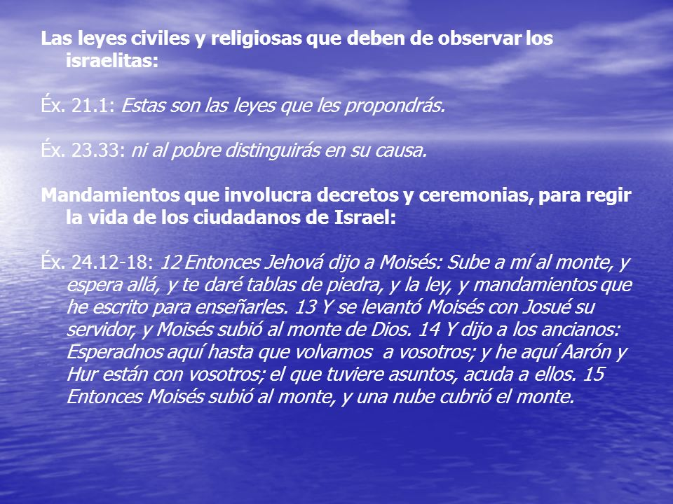 Las leyes civiles y religiosas que deben de observar los israelitas:
