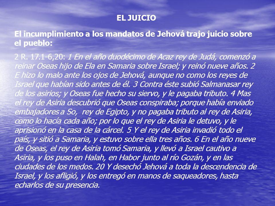 EL JUICIO El incumplimiento a los mandatos de Jehová trajo juicio sobre el pueblo: