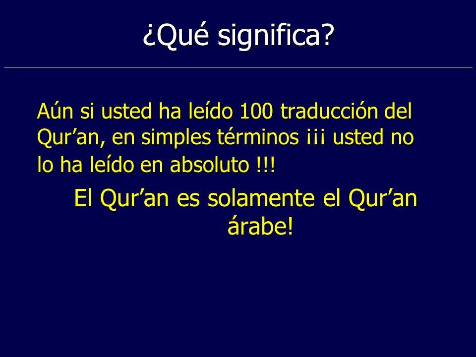 El Qur'an es solamente el Qur'an árabe!