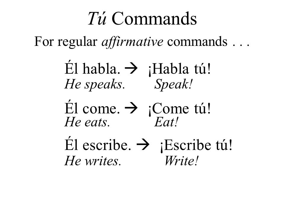 For regular affirmative commands . . .
