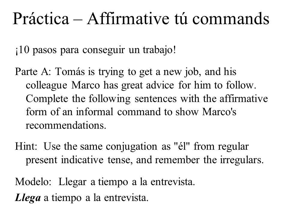 Práctica – Affirmative tú commands