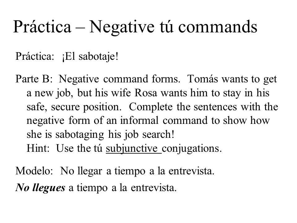 Práctica – Negative tú commands