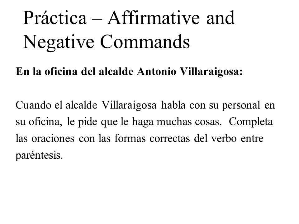 Práctica – Affirmative and Negative Commands