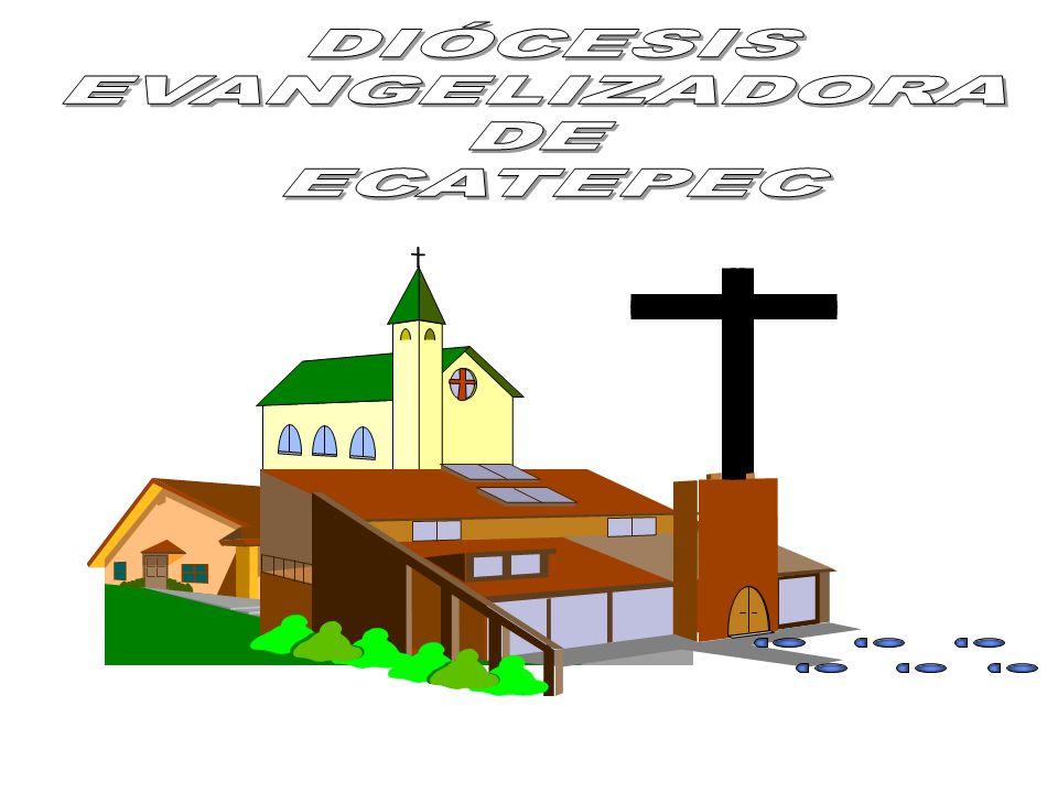 DIÓCESIS EVANGELIZADORA DE ECATEPEC