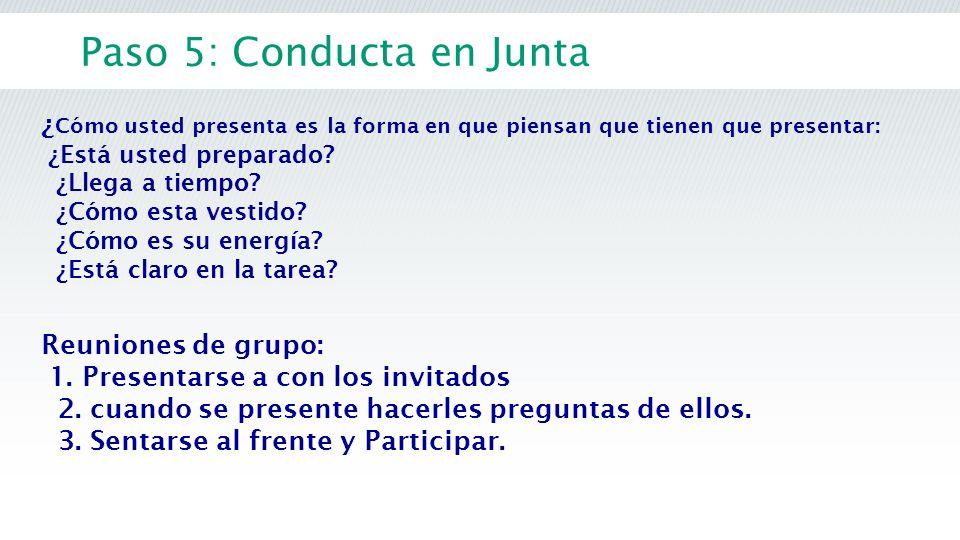 Paso 5: Conducta en Junta