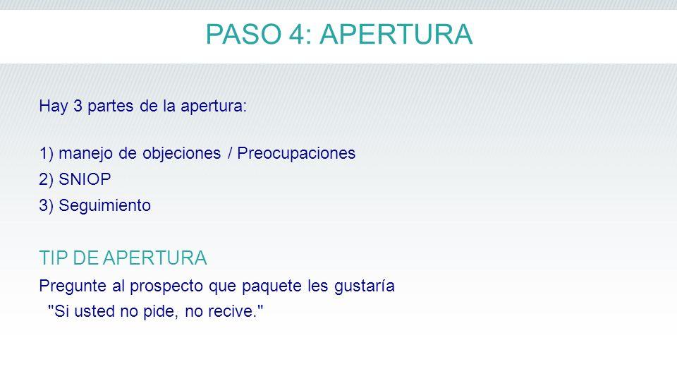 PASO 4: APERTURA TIP DE APERTURA Hay 3 partes de la apertura: